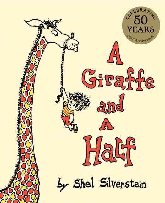 Giraffe and a Half By Silverstein, Shel
