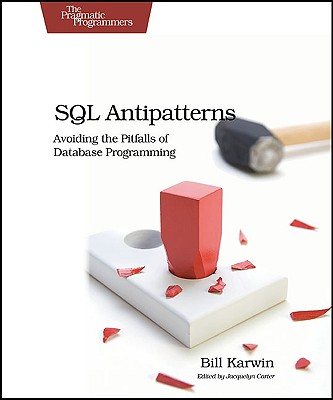 SQL Antipatterns By Karwin, Bill